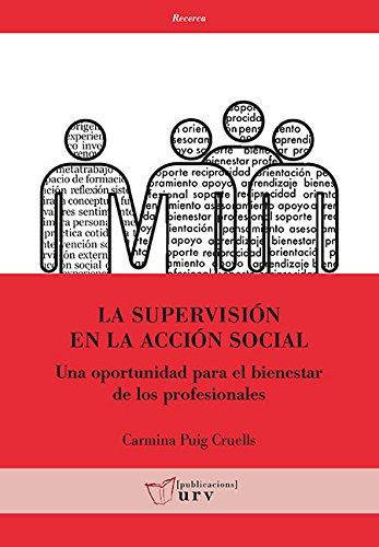 La supervisión en la acción social: Una oportunidad para el bienestar de los profesionales (Recerca) por Carmina Puig Cruells