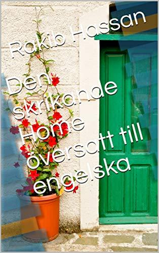 Den skrikande Home översatt till engelska (Swedish Edition) por Rakib Hassan