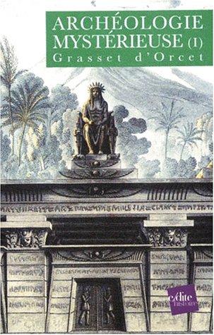 Archéologie mystérieuse, tome 1