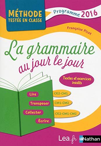 La Grammaire au jour le jour - Contenus année 2 - CE2/CM1/CM2 par Françoise Picot