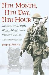 Eleventh Month, Eleventh Day, Eleventh Hour by Joseph E Persico (2005-10-06)