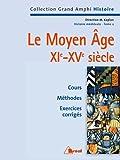 Histoire médiévale. Le Moyen Âge XIe-XVe siècle