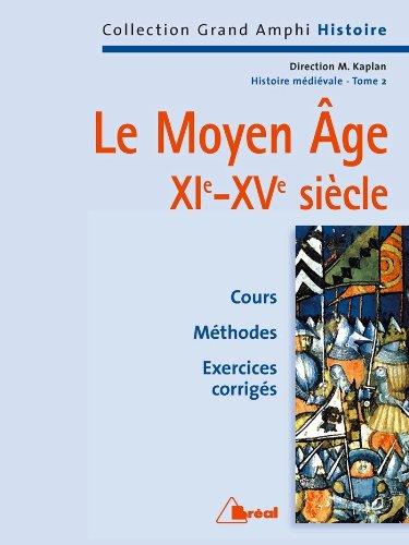 Histoire mdivale. Le Moyen ge XIe-XVe sicle