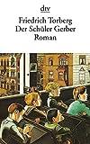 Der Schüler Gerber: Roman - Friedrich Torberg
