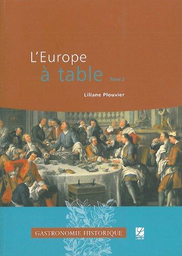 L'Europe à table : Tome 2, Du Moyen Age central au XXIe siècle