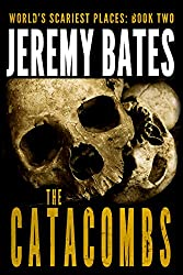 The Catacombs (World's Scariest Places Book 2) (English Edition)