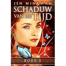 Schaduw van de Tijd - Boek 1: een magisch liefdesverhaal (Dutch Edition)