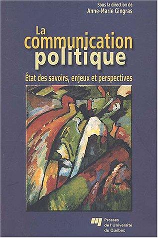 La communication politique : Etat des savoirs, enjeux et perspectives