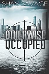 Otherwise Occupied (Evan Arden Trilogy) (Volume 2) by Shay Savage (2013-06-17)