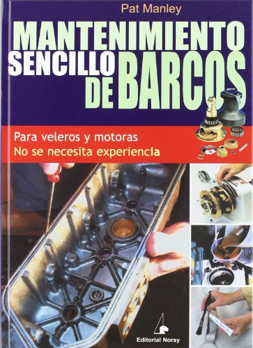 Mantenimiento sencillo de barcos (Libros técnicos) por Pat Manley
