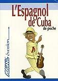 l espagnol de cuba ; de poche