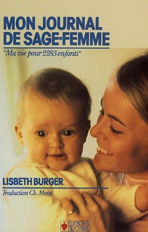Mon journal de sage-femme : Ma vie pour 2283 enfants