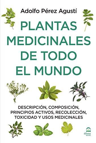 PLANTAS MEDICINALES DE TODO EL MUNDO por ADOLFO PÉREZ AGUSTÍ