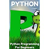 Python Programming For Beginners : Newbie Guide to Learn Python in One Day: Computer Programming, Computer Language, Computer Science (python,python programming, ... for beginners Book 1) (English Edition)