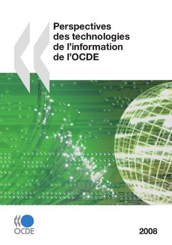 Perspectives des technologies de l'information de l'OCDE 2008 (SCIENCE ET TECH) par Collectif