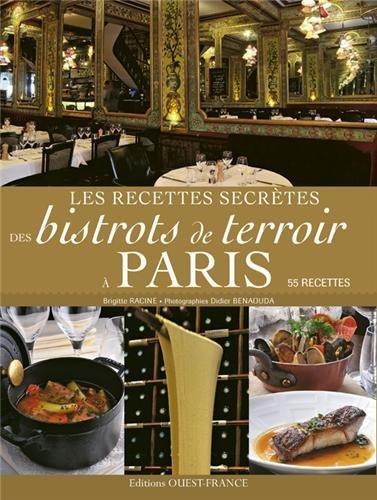 Les recettes secr???tes des bistrots de terroir ?? Paris by Brigitte Racine (2013-05-02)