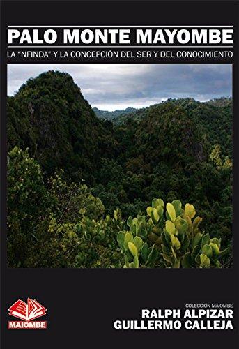 """Palo Monte Mayombe: La """"Nfinda"""" y la Concepción del Ser y del Conocimiento (Colección Maiombe nº 1) por Ralph Alpizar"""