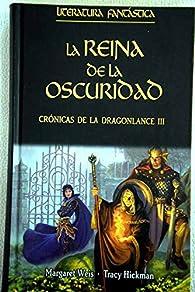 Crónicas De La Dragonlance III. La Reina De La Oscuridad par Margaret Weis