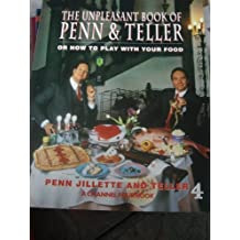 The Unpleasant Book of Penn & Teller or How to Play with Your Food by Jillette Penn (1994-06-06)