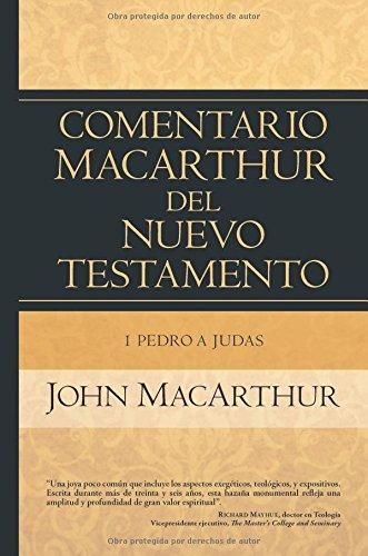 1 Pedro a Judas: Comentario MacArthur del Nuevo Testamento (Comentario MacArthur del...