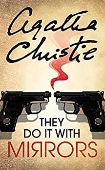 They Do It With Mirrors (Miss Marple) (Miss Marple Series Book 6) by [Christie, Agatha]