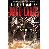 George R.R. Martin's Wild Cards: The Hard Call (George R. R. Martin's Wild Cards: The Hard Call Vol. 1)