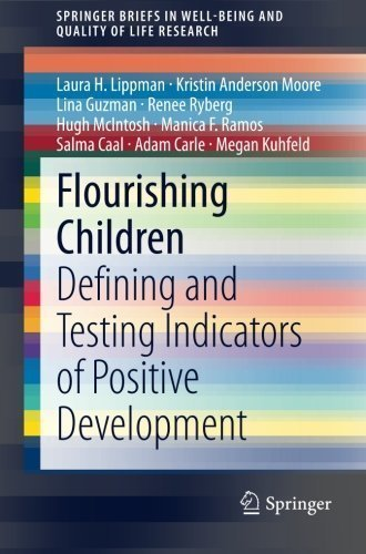 Flourishing Children: Defining and Testing Indicators of Positive Development (SpringerBriefs in Well-Being and Quality of Life Research) by Laura Lippman (2014-03-06)