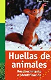 HUELLAS DE ANIMALES (GUIAS DEL NATURALISTA-MAMIFEROS)