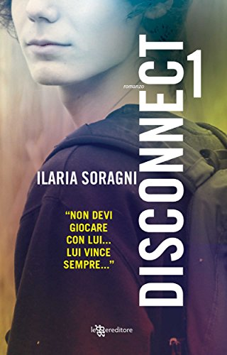 Disconnect 1 (Leggereditore) di [Soragni, Ilaria]