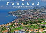 Funchal - Die Hauptstadt von Madeira (Wandkalender 2020 DIN A3 quer): Funchal ist eine moderne Hafenstadt mit vielen Sehenswürdigkeiten (Monatskalender, 14 Seiten )