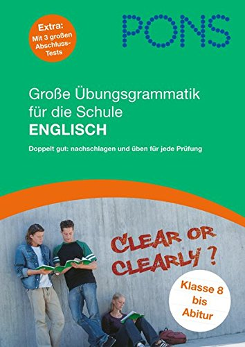 PONS Große Übungsgrammatik für die Schule Englisch: Doppelt gut: Nachschlagen und Üben für jede...