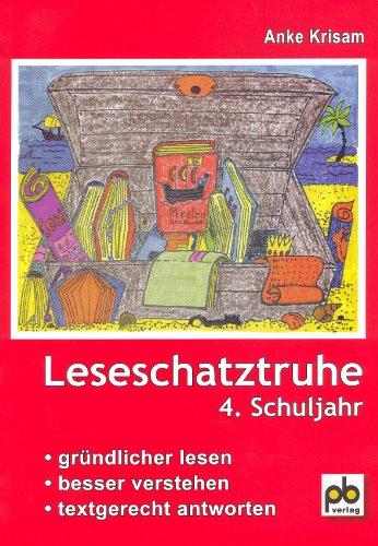 Leseschatztruhe für das 4. Schuljahr: Unterrichtspraxis. Gründlicher lesen - besser verstehen - textgerecht antworten. Arbeitsblätter mit Lösungen-Leseproben