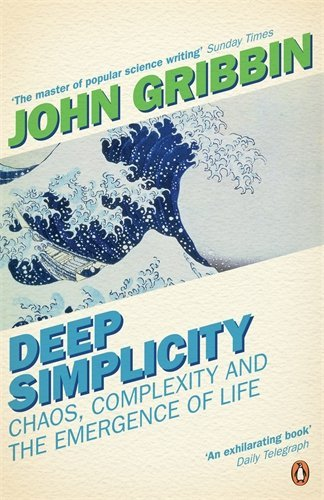 Deep Simplicity: Chaos, Complexity and the Emergence of Life (Penguin Press Science) by John Gribbin (27-Jan-2005) Paperback