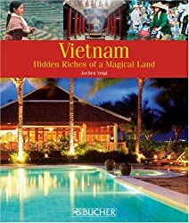 Vietnam: Hidden Riches of a magical Land