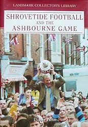 Shrovetide Football and the Ashbourne Game