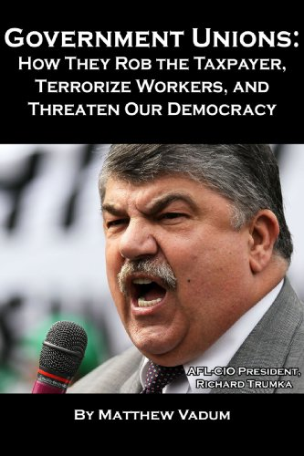 government-unions-how-they-rob-the-tax-payer-terrorize-workers-and-threaten-our-democracy-english-ed