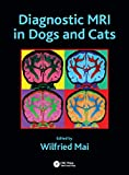 Diagnostic MRI in Dogs and Cats (English Edition)