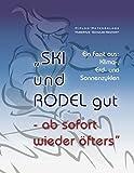 SKi und RODEL gut - ab sofort wieder öfters: Fazit aus: Klima-, Erd- und Sonnenzyklen