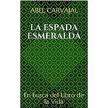 La Espada Esmeralda: En busca del Libro de la Vida (Trilogía Romana nº 3)