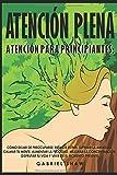 Best Libros En Meditaciones - Atención plena: Atención para principiantes: Aprende cómo dejar Review