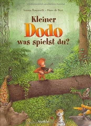 Kleiner Dodo, was spielst du? von Serena Romanelli (1. Januar 1995) Gebundene Ausgabe