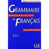 Grammaire progressive du français. Niveau intermédiaire. Livre de l'élève-500 exercices. Per le Scuole superiori: Avec 500 Exercices