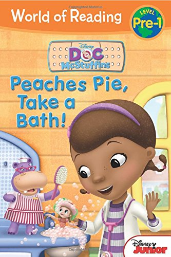 World of Reading: Doc McStuffins Peaches Pie, Take a Bath!: Level - Mcstuffins Reader Easy Doc