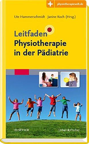 Leitfaden Physiotherapie in der Pädiatrie: Mit Zugang zur Medizinwelt