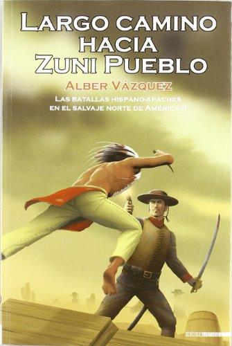 Largo Camino Hacia Zuni Pueblo (Cuadernos De La Trinchera)