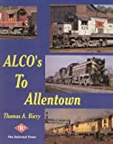 ALCO's to Allentown by Thomas A. Biery (1998-05-10)