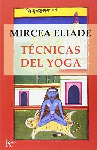 Técnicas Del Yoga (Sabiduría perenne) por Mircea Eliade