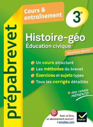 Histoire-Géographie Éducation civique 3e - Prépabrevet Cours & entraînement: Cours, méthodes et exercices brevet - Troisième de Guillaume Joubert (18 juillet 2012) Broché