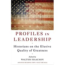 Profiles in Leadership: Historians on the Elusive Quality of Greatness by Walter Isaacson (2010-10-22)
