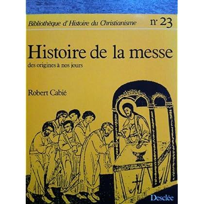 Histoire de la messe : Des origines à nos jours